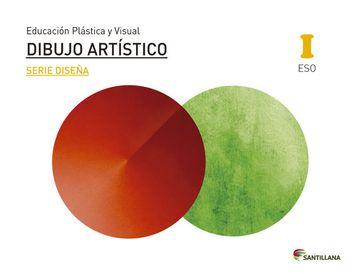 portada Educación Plástica, Visual y Audiovisual Dibujo Artístico Serie Diseña Nivel i eso Santillana - 9788429473766