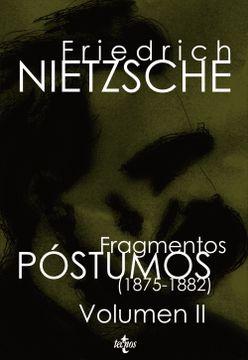 portada Fragmentos Póstumos (1875-1882): Volumen ii (Filosofía - Filosofía y Ensayo)