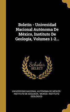 portada Boletín - Univesidad Nacional Autónoma de México, Instituto de Geología, Volumes 1-2.