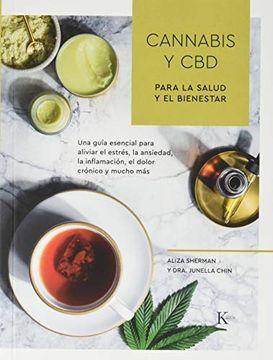 portada Cannabis y cbd Para la Salud y el Bienestar: Una Guía Esencial Para Aliviar el Estrés, la Ansiedad, la Inflamación, el Dolor Crónico y Mucho más (Biblioteca de la Salud)