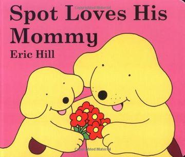portada Spot Loves his Mommy (libro en Inglés)