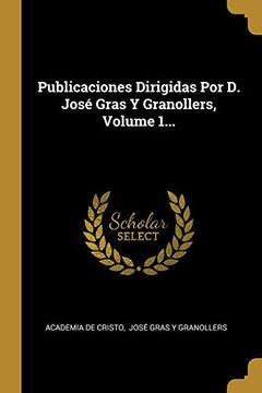portada Publicaciones Dirigidas por d. José Gras y Granollers, Volume 1.