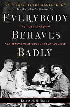 portada Everybody Behaves Badly: The True Story Behind Hemingway's Masterpiece the sun Also Rises (libro en Inglés)