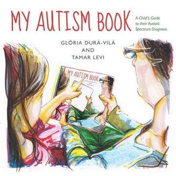 portada My Autism Book: A Child's Guide to Their Autism Spectrum Diagnosis (libro en Inglés)