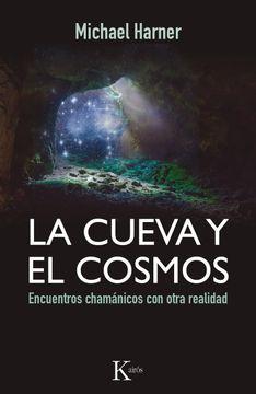 portada La Cueva y el Cosmos: Encuentros Chamánicos con Otra Realidad