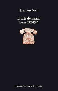portada El Arte de Narrar: Poemas 1960 - 1987 (Visor de Poesía)