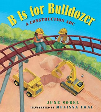 portada B Is for Bulldozer Board Book: A Construction ABC