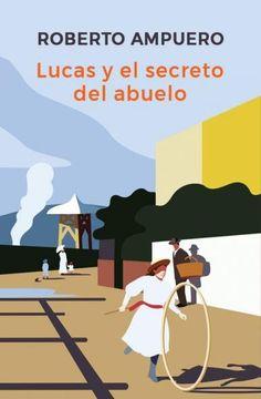 portada Lucas y el SecretoDelAbuelo (libro en Español, Formato, Páginas: Rústica, Isbn: 9789568474669)