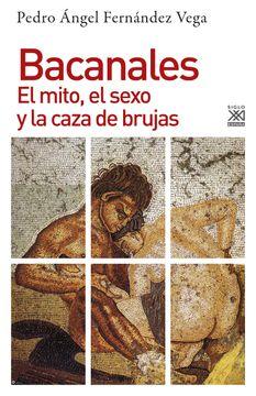 portada Bacanales: El Mito, el Sexo y la Caza de Brujas