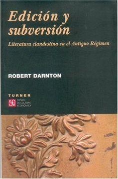 portada Edición y Subversión. Literatura Clandestina en el Antiguo Régimen