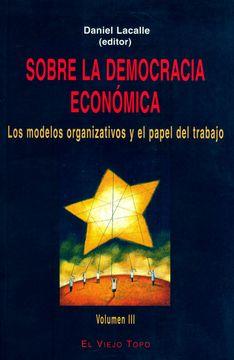 portada Sobre la Democracia Económica: Los Modelos Organizativos y el Papel del Trabajo