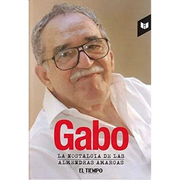 portada Gabo la Nostalgia de las Almendras Amargas