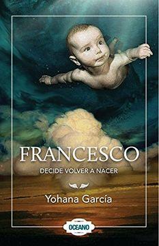 portada Francesco Decide Volver a Nacer