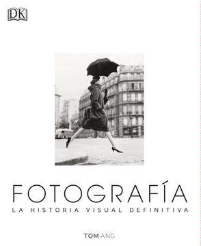 portada Fotografía. La Historia Visual Definitiva (Dk) (Td)