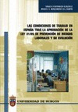 portada Las condiciones de trabajo en España tras la aprobación de la Ley 31/95 de prevención de riesgos laborales y su evolución (Estudios y Monografías)