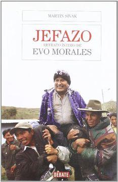 portada Jefazo Retrato Intimo de evo Morales [Edicion Actualizada]