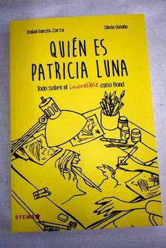 Libro Quién es Patricia Luna, García-Zarza, Isabel, ISBN 52552946. Comprar  en Buscalibre
