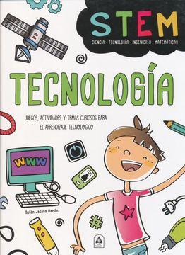 portada Tecnología: Juegos, Actividades y Temas Curiosos Para el Aprendizaje Tecnológico