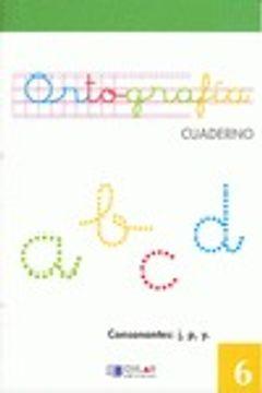 portada ORTOGRAFIA 6 - Consonantes: j, p, y