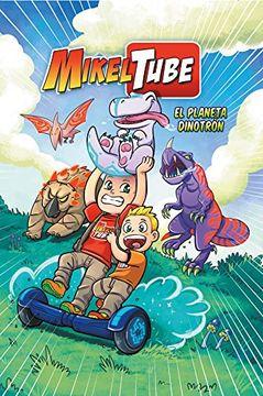 portada El Planeta Dinotrón (Mikeltube 1)
