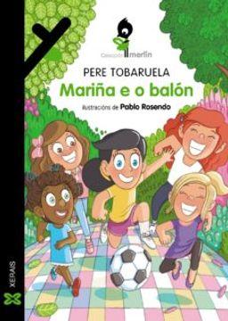portada Mariña e o Balón (Infantil e Xuvenil - Merlín - de 7 Anos en Diante) (libro en Gallego)