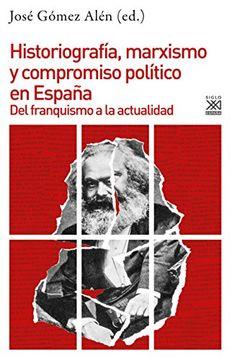 portada Historiografía, Marxismo y Compromiso Político en España