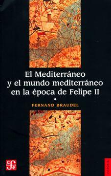 portada El Mediterráneo y el Mundo Mediterráneo en la Época de Felipe ii / Tomo 1