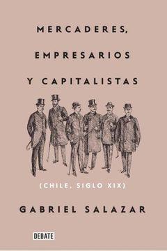 portada Mercaderes, Empresarios y Capitalistas (Chile, Siglo Xix)