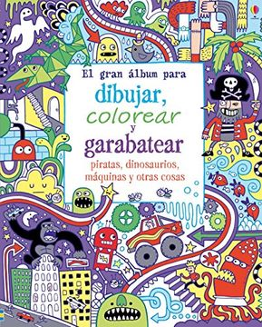 portada Gran álbum para dibujar, colorear y garabatear piratas, dinosaurios, máquinas y otras cosas, El