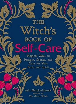 portada The Witch's Book of Self-Care: Magical Ways to Pamper, Soothe, and Care for Your Body and Spirit (libro en Inglés)