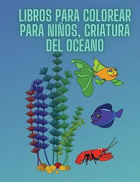 portada Libros Para Colorear Para Niños, Criatura del Océano: Para Niños de 3 a 8 Años, Criaturas Marinas