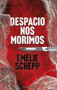 portada Despacio nos Morimos (Harper Bolsillo)