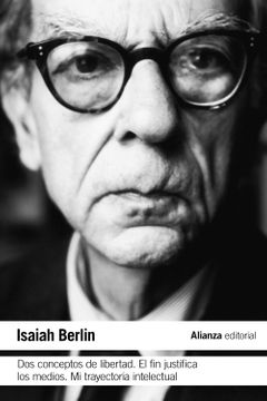 portada Dos Conceptos de Libertad & el fin Justifica los Medios & mi Trayectoria Intelectual