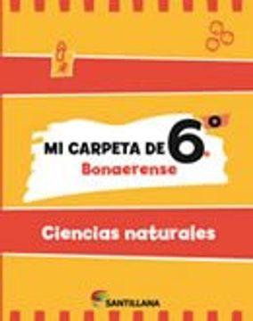 portada Mi Carpeta de 6 Ciencias Naturales Santillana Bonaerense