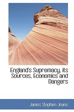 portada england's supremacy, its sources, economics and dangers