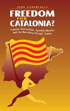 portada Freedom for Catalonia?  Catalan Nationalism, Spanish Identity and the Barcelona Olympic Games (libro en Inglés)