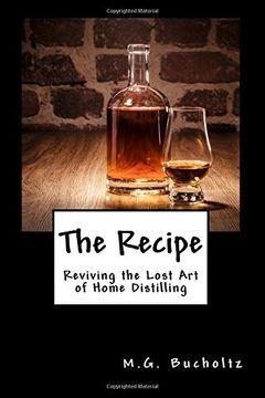 portada The Recipe: Reviving the Lost Art of Home Distilling