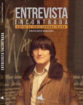 portada Entrevista Encontrada Cartas de Pablo Vergara Toledo