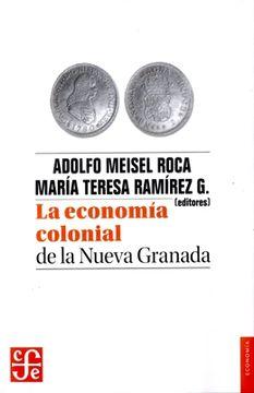 portada LA ECONOMIA COLONIAL DE LA NUEVA GRANADA