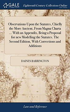 portada Observations Upon the Statutes, Chiefly the More Ancient, From Magna Charta.   With an Appendix, Being a Proposal for new Modelling the Statutes. The Second Edition, With Corrections and Additions (libro en inglés)