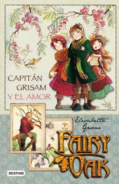 portada Fairy Oak. Capitán Grisam y el Amor