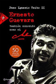 portada Ernesto Guevara, Tambien Conocido Como el che