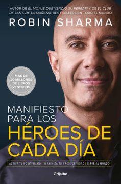 portada Manifiesto Para los Héroes de Cada Día: Activa tu Positivismo, Maximiza tu Productividad, Sirve al Mundo (Divulgación)