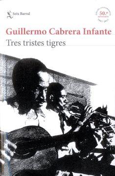 portada Tres Tristes Tigres (Ed. Conmemorativa)