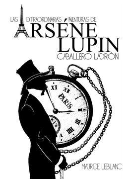 portada LAS EXTRAORDINARIAS AVENTURAS DE ARSENE LUPIN