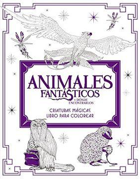 portada Animales Fantásticos y Dónde Encontrarlos: Criaturas Mágicas. Libro Para Colorea
