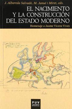 portada El Nacimiento y la Construcción del Estado Moderno: Homenaje a Jaume Vicens Vives (Història)