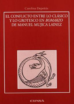 """portada El Conflicto Entre lo Clásico y lo Grotesco en """"Bomarzo"""" de Manuel Mújica Laínez (Anejos de Rilce)"""