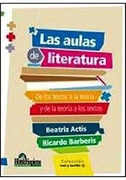 portada Las Aulas de Literatura: De los Textos a la Teoría y de la Teoría a los Textos