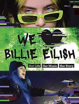 portada We Love Billie Eilish: Her Life - her Music - her Story